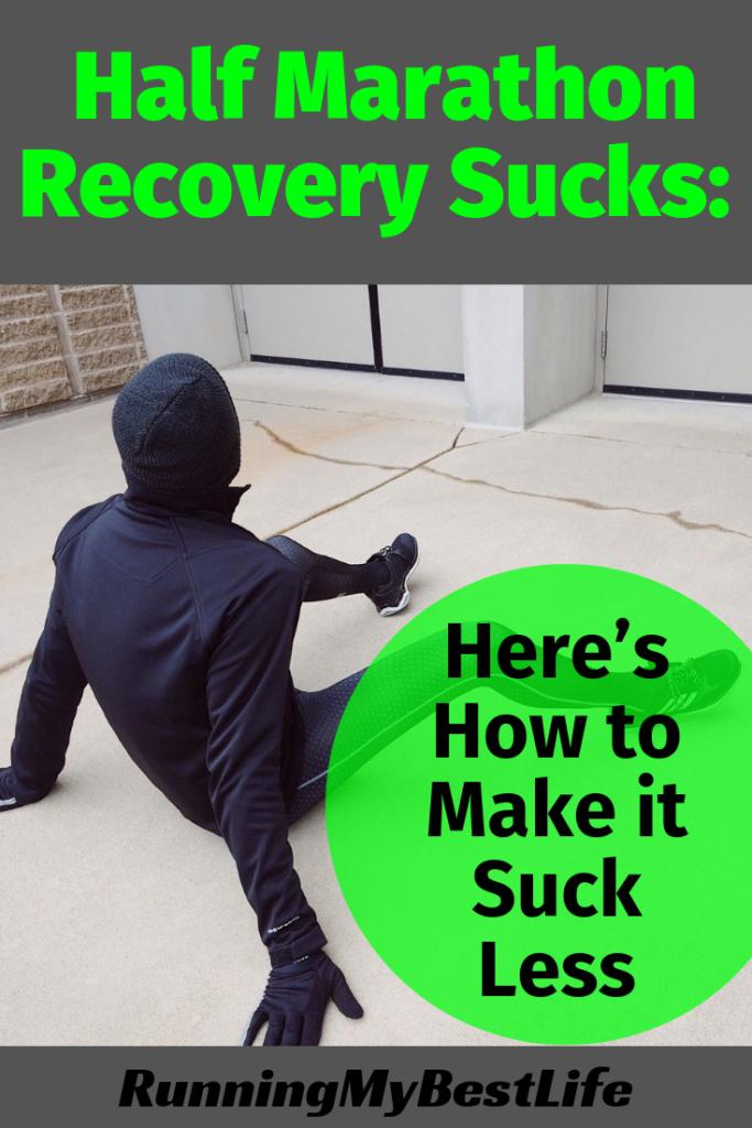 Half Marathon Recovery Sucks