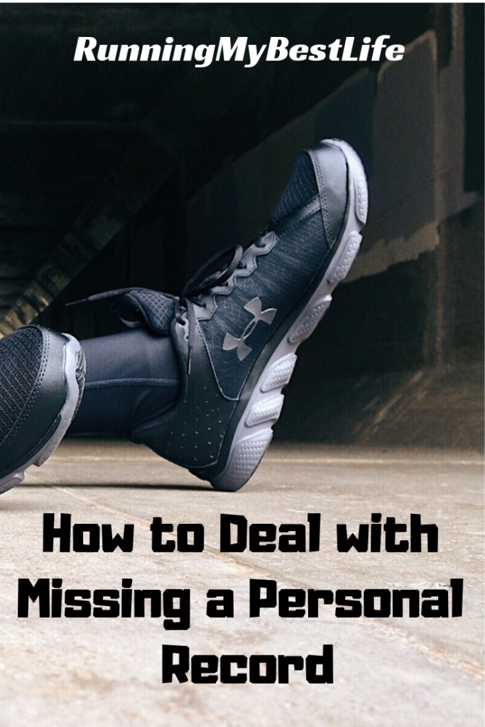 How to Deal with Missing a Personal Record
