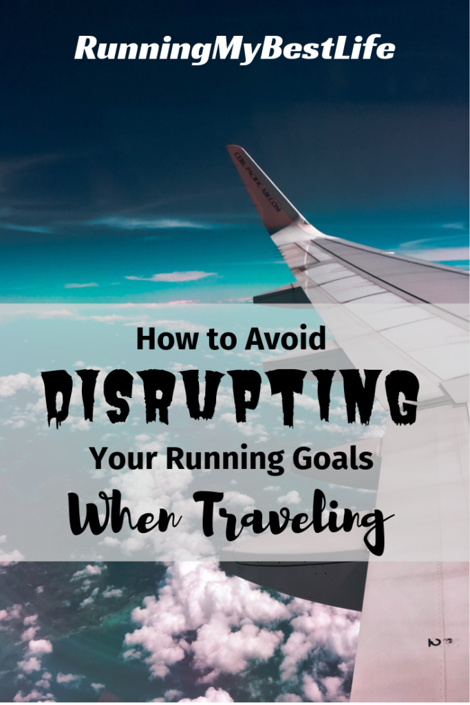How to Avoid Disrupting Your Running Goals When Traveling