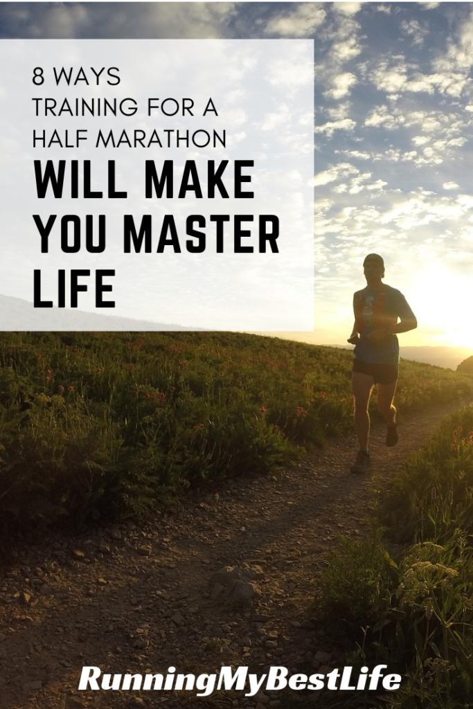 8 Ways Training for a Half Marathon Will Make You Master Life