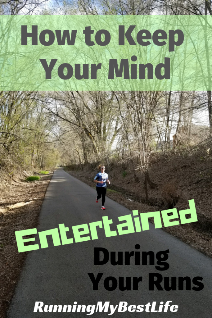 How to Keep Your Mind Entertained During Your Runs