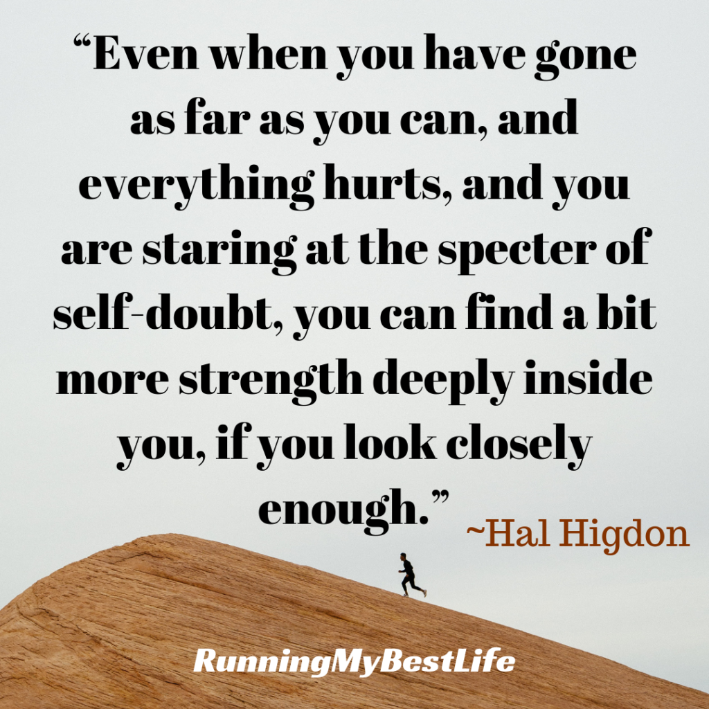 """Even when you have gone as far as you can, and everything hurts."" Running Motivation Quote"