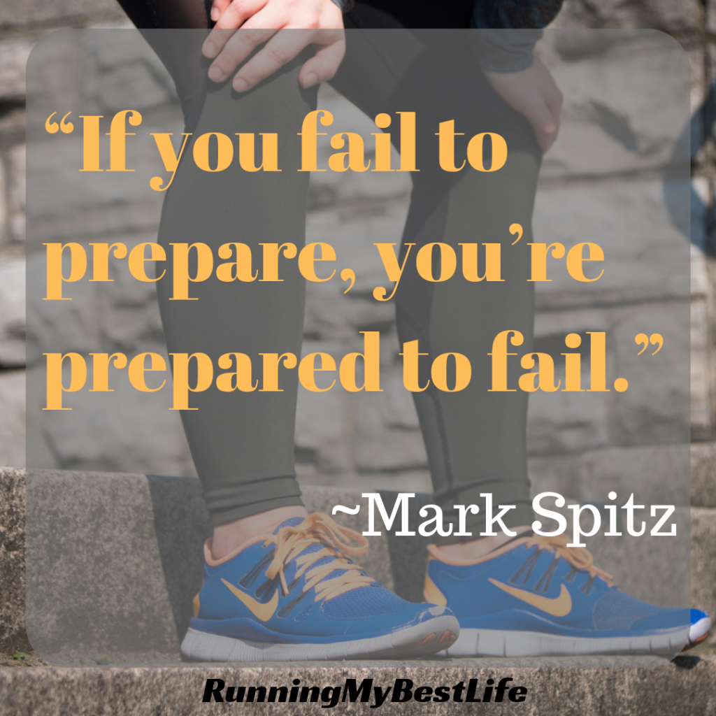 """If you fail to prepare, you're prepared to fail."" Running Motivation Quotes"