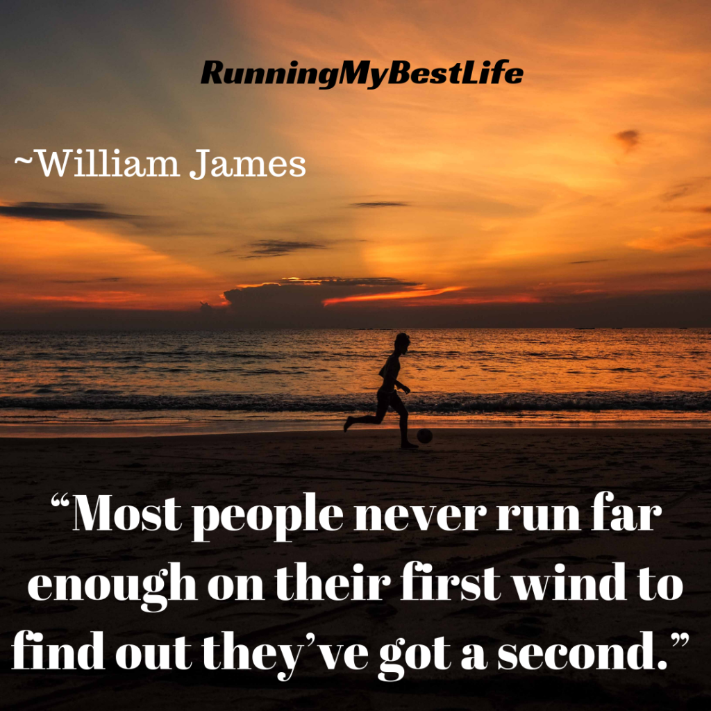 """Most people never run far enough on their first wind to find out they've got a second."" Race Day Running Motivation Quote"