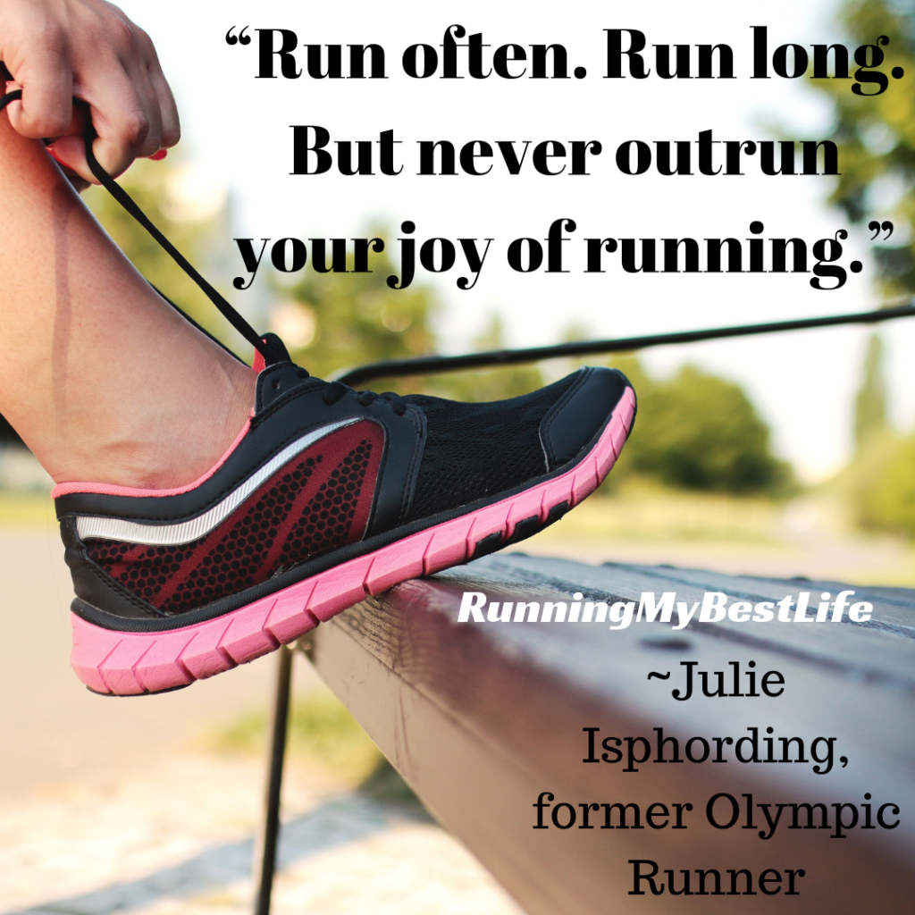 """Run often. Run long. But never outrun your joy of running."" Running Motivation Quotes"