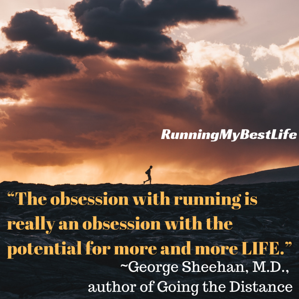 """The obsession with running is really an obsession with the potential for more and more LIFE."" Running Life Motivation Quotes"
