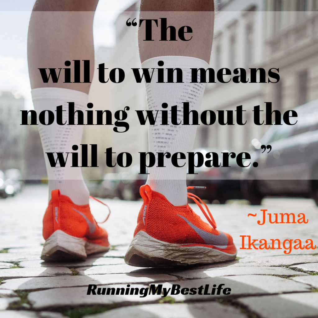 """The will to win means nothing without the will to prepare."" Running Quotes"