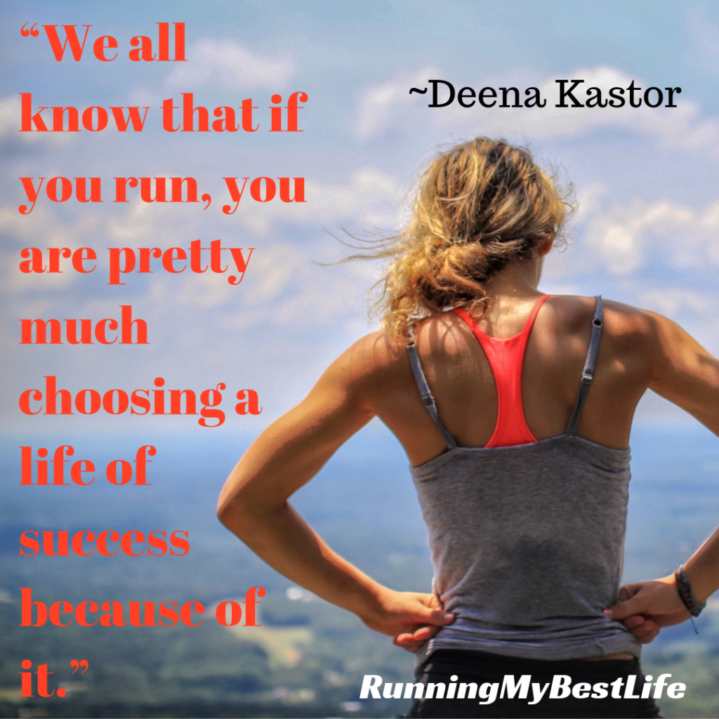"""We all know that if you run, you are pretty much choosing a life of success because of it."" Deena Kastor Running Life Motivation Quotes"