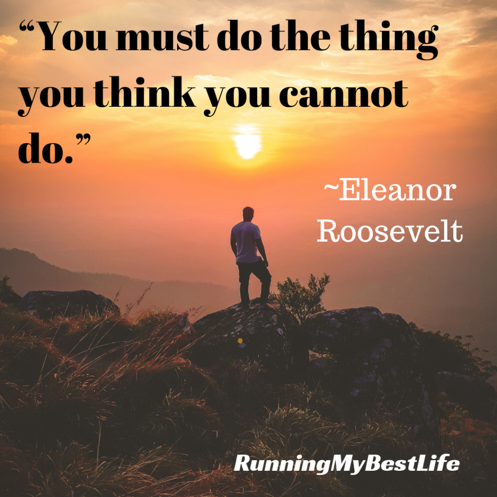 """You must do the thing you think you cannot do."" Running Life Motivation Quotes"