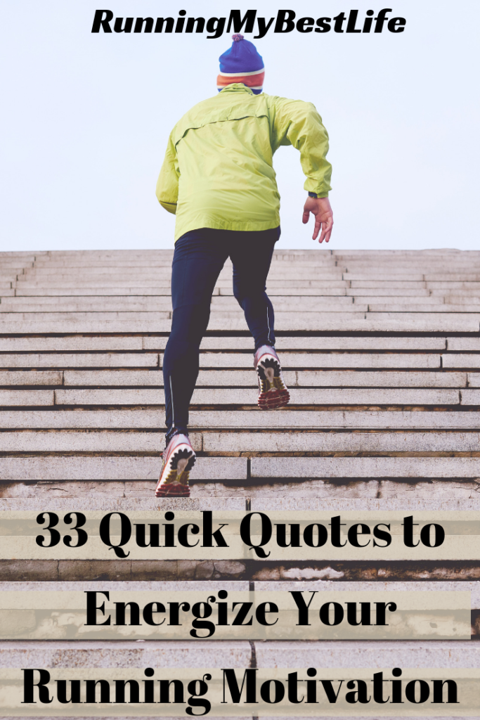 33 Quick Quotes to Energize Your Running Motivation
