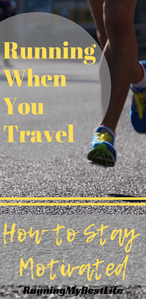 Running When You Travel: How to Stay Motivated