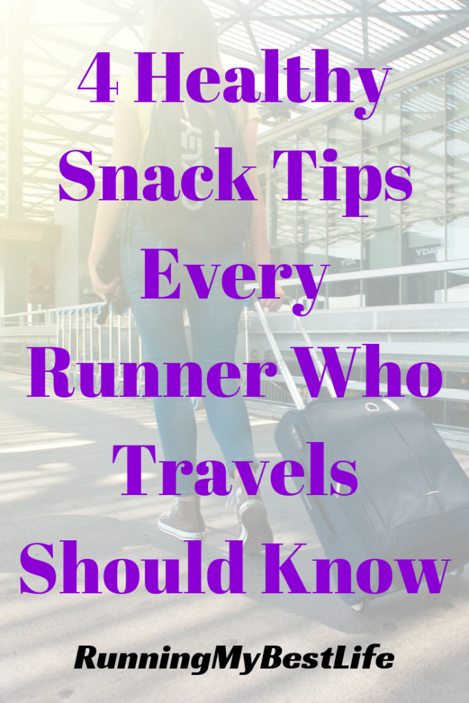 4 Healthy Snack Tips Every Runner Who Travels Should Know