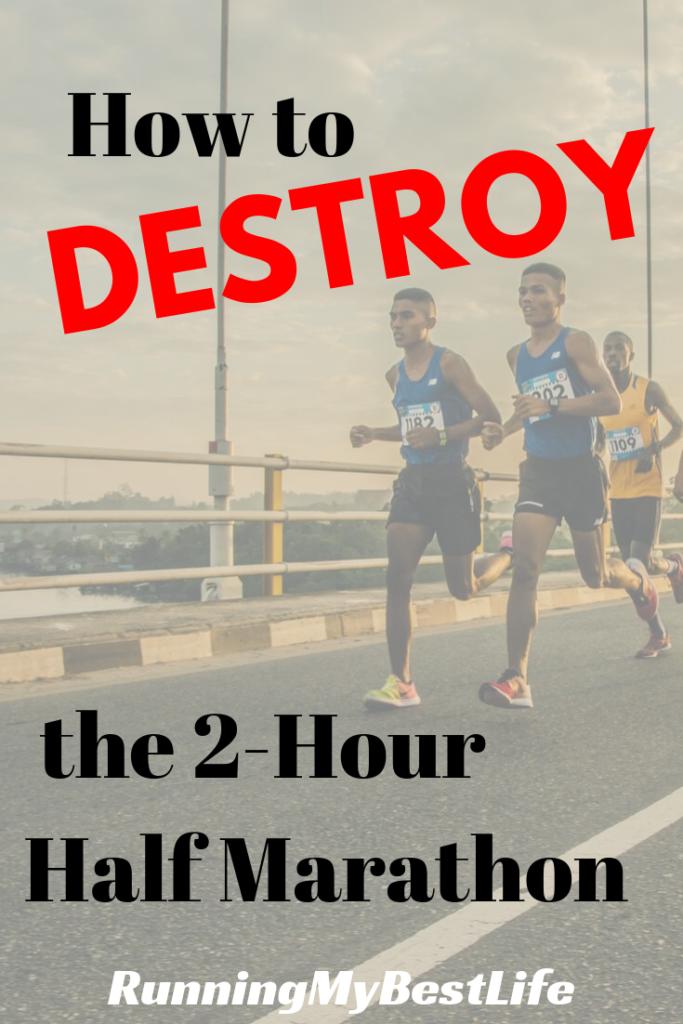 How to Destroy the 2-Hour Half Marathon